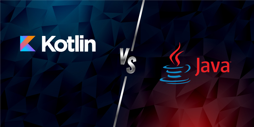 Kotlin Vs. Java: Which One To Choose In 2021