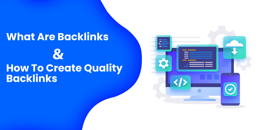 What Are Backlinks & How To Create Quality Backlinks