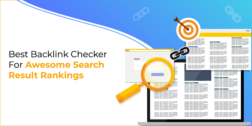 Best Backlink Checker For Awesome Search Result Rankings