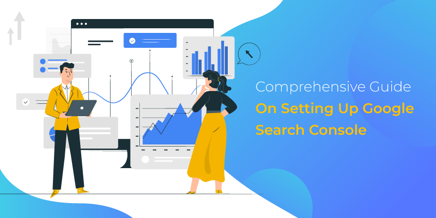 Comprehensive Guide On Setting Up Google Search Console